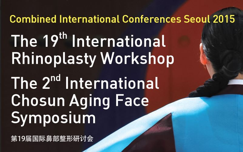 The 19th International  Rhinoplasty Workshop & The 2nd International Chosun Aging Face Symposium